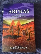 Ari'Kas: Book 1 The Little Warrior by Barry J. Neumann