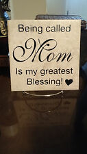 Being called Mom Is My Greatest Blessing Tile & Stand Decal Sticker Vinyl Art