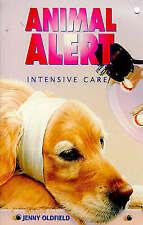 Very Good, Animal Alert 1 Intensive Care, Oldfield, Jenny, Book