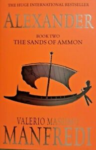 ALEXANDER - BOOK TWO, THE SANDS OF AMMON - VALERIO MASSIMO MANFREDI - NEW