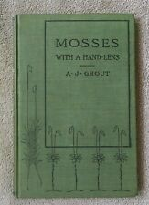 1900 Mosses With a Hand-Lens A J Grout Cornell University Library copy