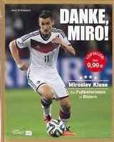 Danke, MIRO ! + Miroslav Klose + Ein Fußballerleben in Bildern + 130 Seiten Buch