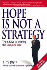 Hope Is Not a Strategy: The 6 Keys to Winning the Complex Sale (Marketing/Sales