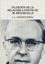 Filosofia de La Relacion a Partir de M. Nedoncelle (Paperback or Softback)