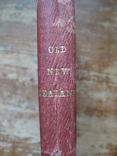 OLD NEW ZEALAND by A Pakeha Maori,1863,1st edit.Auckland NZ,Settlement History.