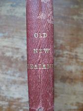 OLD NEW ZEALAND by A Pakeha Maori,1863,1st edit.Auckland NZ,Settlement History.