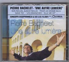 CD NEUF PIERRE BACHELET UNE AUTRE LUMIERE