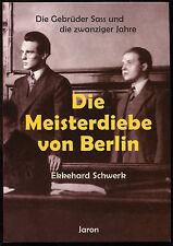 E. Schwerk Die Meisterdiebe von Berlin Die Gebrüder Sass und die zwanziger Jahre