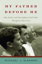 My Father Before Me: How Fathers and Sons Influence Each Other Through-ExLibrary