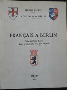 Français a Berlin A travers huit siècles  Bernard Druène
