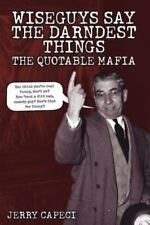 Wiseguys Say The Darndest Things: The Quotable Mafia (The Complete Idiot's Guide