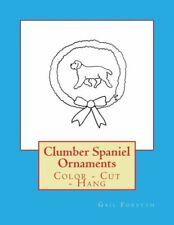 Clumber Spaniel Ornaments: Color - Cut - Hang