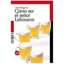 Como Ser el Senor Lehmann  (ExLib) by Sven Regener