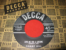 NOS NM RARE COUNTRY 45 TOMMY HILL - LOVE ME FOR A LIFETIME - DECCA 28690