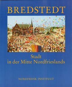 BREDSTEDT (STADT IN DER MITTE NORDFRIESLANDS) - Hans Otto Boysen (Redaktion)