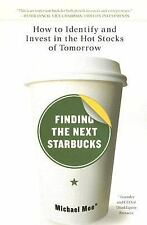 Finding the Next Starbucks : How to Identify and Invest in the Hot Stocks of...