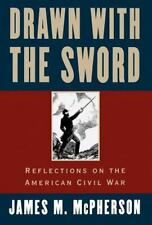 Drawn with the Sword: Reflections on the American Civil War McPherson, James M.