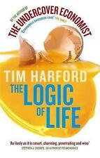 The Logic of Life  - The Undercover Economist by Tim Harford