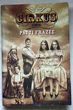Cirkus by Patti Frazee ~ Signed First Edition Hard Cover ~ New!
