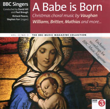 A BABE IS BORN -  CHRISTMAS CHORAL MUSIC: BBC CD (2013) BBC SINGERS / DAVID HILL