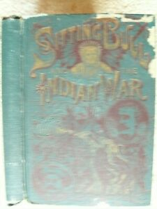 LIFE OF SITTING BULL & HISTORY OF INDIAN WAR  by Johnson, Salesman's Copy, 1891