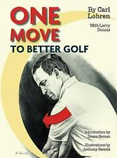 One Move to Better Golf: By Lohren, Carl Dennis, Larry Gualco, Rachel