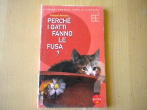 Perché i gatti fanno le fusa?Moutou FrancoisLibro scienza gatto zoologia Nuovo
