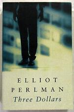 SIGNED Three Dollars Elliot Perlman 1st Edition SC 1998 Aust Author First Novel