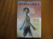 "ROBERT ANTONI  Award-Winning Author Signed Book(""DIVINA TRACE""-1991 Ist Edit.)"
