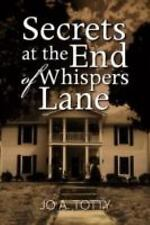 Secrets at the End of Whispers Lane by Jo A. Totty (2008, Paperback)