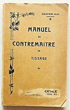 Manuel du contremaitre de tissage Jean Gauvain Librairie des Hautes Vosges 1914