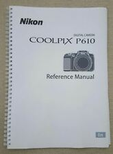 Nikon Coolpix P610 FULL USER MANUAL GUIDE COLOUR PRINTED 238 PAGES A5