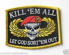 Kill Em them All Let God Sort Em Out  Embroidered Patch 2.5 x 3.2 inches