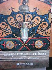 Barovier Mentasti-Trasparenze e riflessi. Il vetro italiano nella pittura-Murano