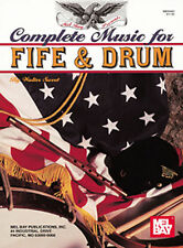 COMPLETE MUSIC FOR FIFE & DRUM CIVIL WAR NEW BOOK