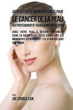43 Recettes de Repas Naturels Pour le Cancer de la Peau Qui Protégeront et...