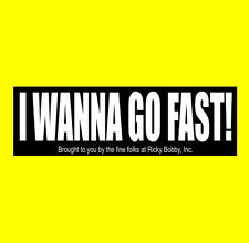 """I WANNA GO FAST"" Talladega Nights BUMPER STICKER ricky bobby NASCAR decal movie"