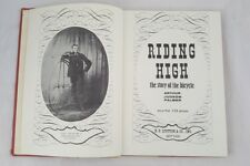 Riding High Story Of The Bicycle Arthur Palmer 1956 First Edition Illustrated