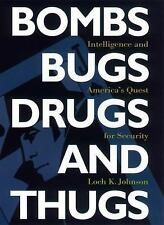 Bombs, Bugs, Drugs, and Thugs: Intelligence and America's Quest for Security (F
