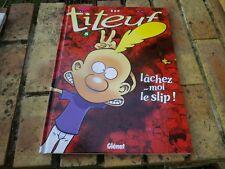 TITEUF 8 LACHEZ MOI LE SLIP éditions GLENAT 2010 comme neuf