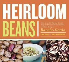 Heirloom Beans: Great Recipes for Dips and Spreads, Soups and Stews, Salads and