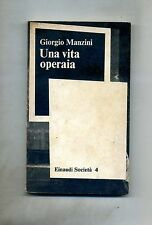 Giorgio Manzini # UNA VITA OPERAIA # Einaudi 1976