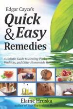 Edgar Cayce's Quick and Easy Remedies : A Holistic Guide to Healing Packs,...