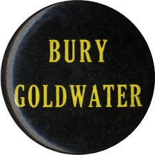 Classic 1964 Campaign BURY Barry GOLDWATER Johnson Button (5072)