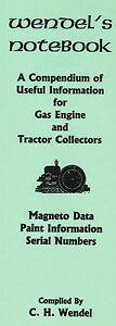 Wendels Notebook Gas Engine Motor Tractor Magneto Dates Maytag John Deere Briggs