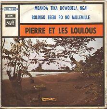 "PIERRE ET LES LOULOUS ""MBANDA TIKA KOWOUELA NGAI"" AFRICAN SP 1972 PATHE"