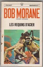 Bob Morane - Les requins d'acier - H.Vernes. 1971 Marabout. Bon état.