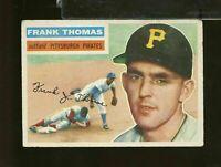 1956 Topps #153 FRANK THOMAS Pittsburgh Pirates Gray Back VG (JN12)
