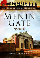Menin Gate North: In Memory and in Mourning, Chapman, Paul, New
