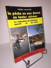 La pêche en eau douce en toutes saisons par Pierre Lacouche